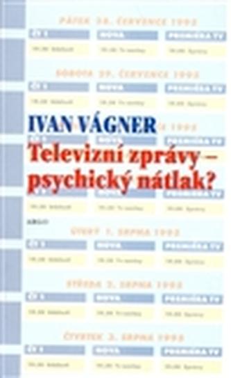 Televizní zprávy - psychický nátlak?