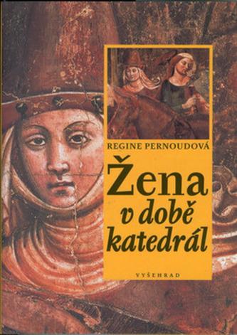 Žena v době katedrál