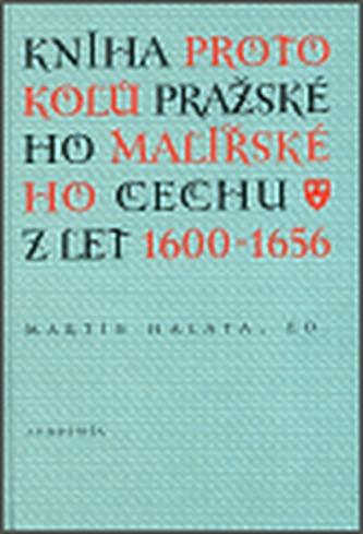 Kniha protokolů pražského malířského cechu z let 1600-1656