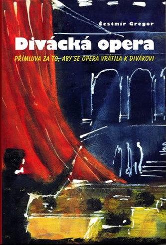 Divácká opera - Čestmír Gregor