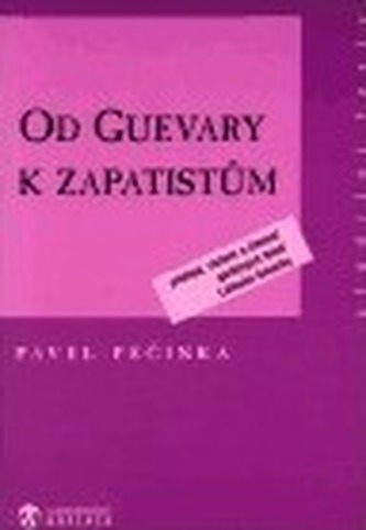 Od Guevary k zapatistům