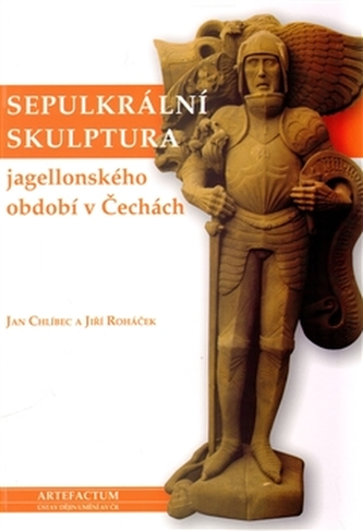 Sepulkrální skulptura jagellonského období v Čechách