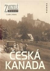 Zmizelé Čechy - Česká Kanada