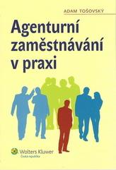 Agenturní zaměstnávání v praxi