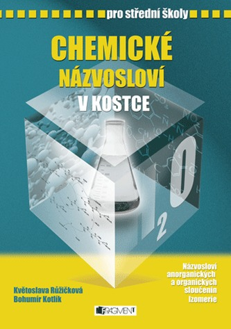 Chemické názvosloví v kostce pro SŠ - Květoslava Růžičková