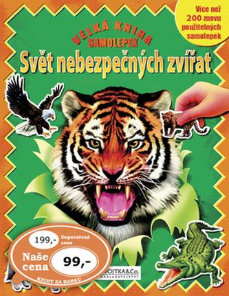 Velká kniha samolepek Svět nebezpečných zvířat