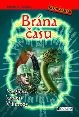 Brána času Magický kameň Vikingov