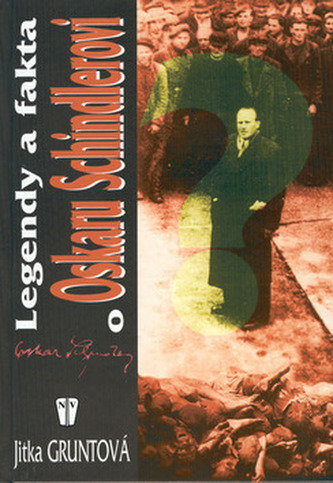 Legendy a fakta o Oskaru Schindlerovi