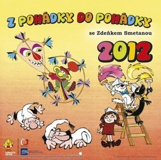 Z pohádky do pohádky se Zdeňkem Smetanou - nástěnný kalendář 2012