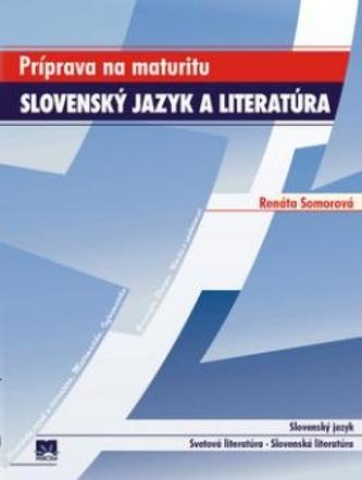 Slovenský jazyk a literatúra - Príprava na maturitu - 3. vydanie