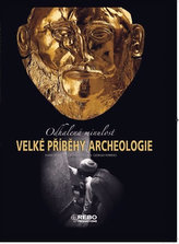 Velké příběhy archeologie