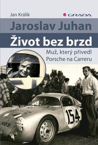 Jaroslav Juhan Život bez brzd