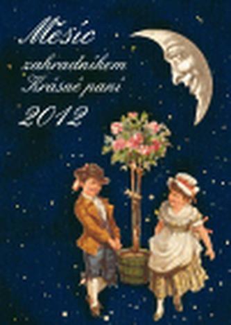 Měsíc zahradníkem Krásné paní 2012