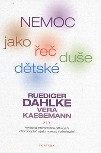 Nemoc jako řeč dětské duše - Rüdiger Dahlke