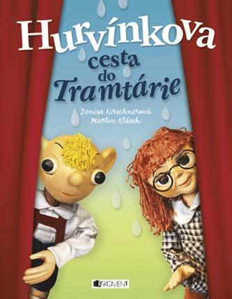 Hurvínkova cesta do Tramtárie - Denisa Kirschnerová