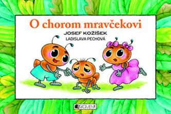 O chorom mravčekovi