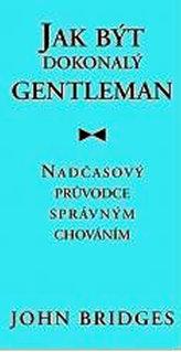 Jak být dokonalý gentleman