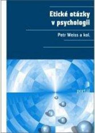 Etické otázky v psychologii - Jiří Weiss