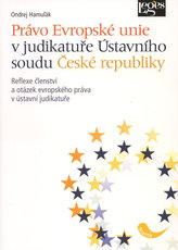 Právo Evropské unie v judikatuře Ústavního soudu České republiky
