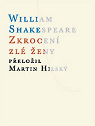 Zkrocení zlé ženy - William Shakespeare
