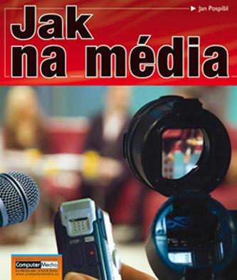 Jak na média