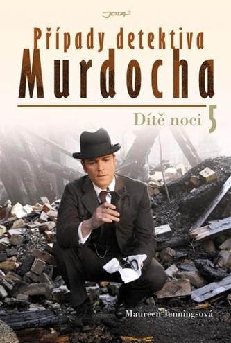 Případy detektiva Murdocha 5 - Dítě noci