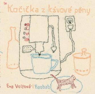 Kočička z kávové pěny - Eva Volfová; Tereza Horváthová