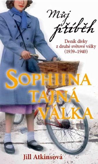 Můj příběh Sofiina tajná válka
