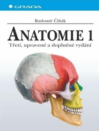 Anatomie 1. - Čihák Radomír
