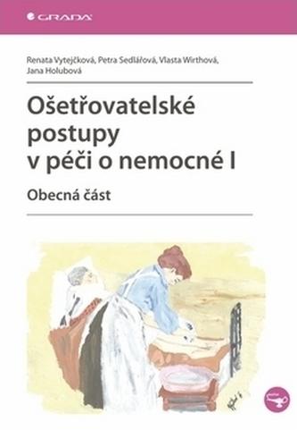 Ošetřovatelské postupy v péči o nemocné I.