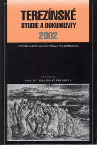 Terezínské studie a dokumenty 2002