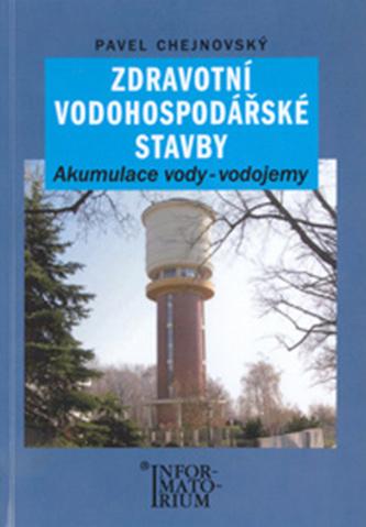 Zdravotní vodohospodaářské stavby - Pavel Chejnovský