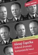 Alexej Čepička Dobová dramata komunistické moci