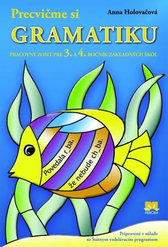 Precvičme si gramatiku - pre 3. a 4. ročník základných škôl