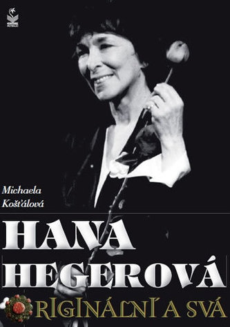 Hana Hegerová originální a svá