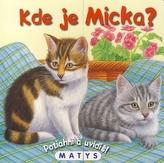 Kde je Micka?