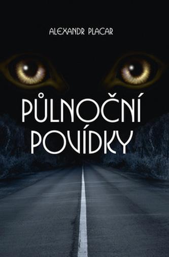 Půlnoční povídky - Alexandr Placar
