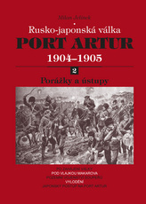Port Artur 1904-1905 2. díl Porážky a ústupy