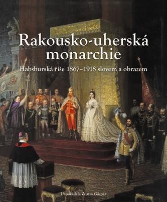 Rakousko - uherská monarchie