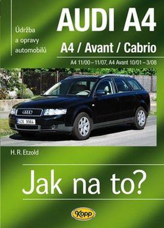 Audi A4/Avant/Cabrio 11/00 - 11/07 - Hans-Rüdiger Etzold