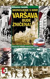 Skoncujeme s nimi! Varšava bude zničena!