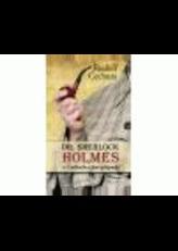Dr.Sherlock Holmes v Čechách a jiné případy