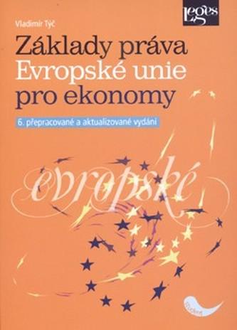 Základy práva Evropské unie pro ekonomy - Josef Týč