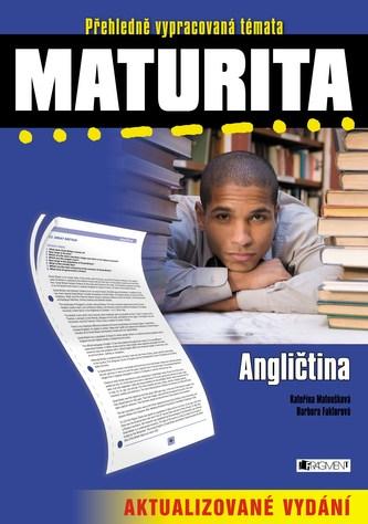 Maturita – Angličtina – aktualizované vydání - Kateřina Matoušková