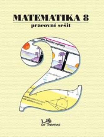 Matematika 8 Pracovní sešit 2