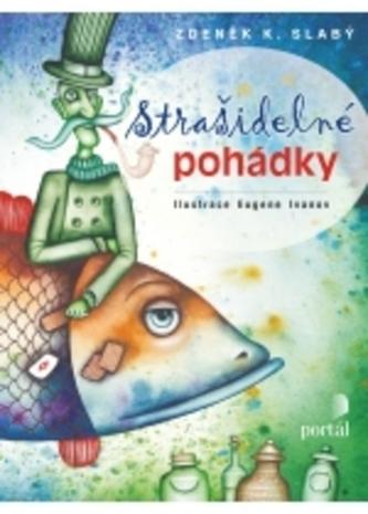 Strašidelné pohádky - Slabý Zdeněk K.