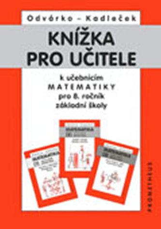 Knížka pro učitele k učebnicím matematiky pro 8.r.ZŠ