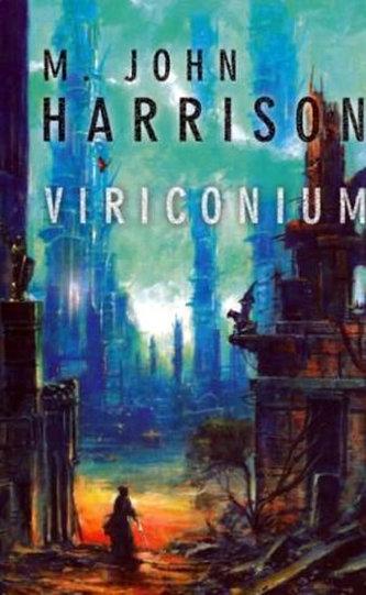 Viriconium - M. John Harrison