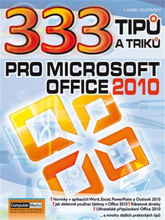 333 Tipů a triků pro MS Office 2010 - Karel Klatovský