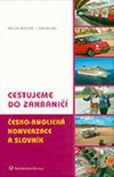 Cestujeme do zahraničí Česko-anglická konverzace a slovník